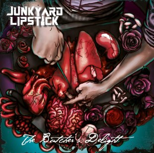 Junkyard Lipstick unleash new EP, 'The Butcher's Delight'